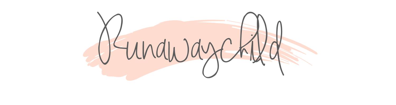 Runawaychild Blog